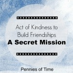 Act of Kindness to Build Friendships: A Secret Mission