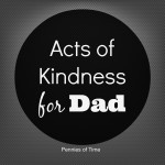 Acts of Kindness For Dad