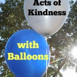 Acts of Kindness with Balloons