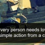 Act of Kindness for Someone that is Homeless:  A Simple Gesture of Care