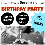 Service Focused Birthday Parties:  The Planning