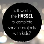 Service Projects with Kids: Is it worth it?