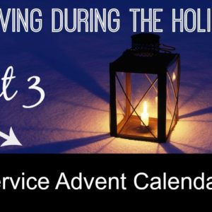 Serving During the Holidays: Service Advent Calendar