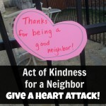 Act of Kindness for a Neightbor:  Give a Heart Attack