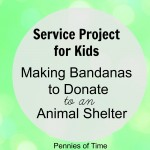 Service Project for Kids:  Making Bandanas to Donate to Shelters