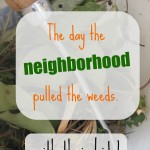Service Project for Kids:  Pulling the Weeds for New Neighbors