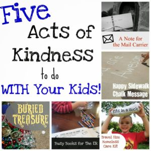 http://penniesoftime.com/5-acts-of-kindness-to-do-with-your-kids/