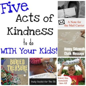 5 Acts of Kindness to do WITH Your Kids