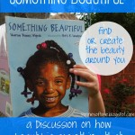 "Children's Book on Kindness:  ""Something Beautiful"""