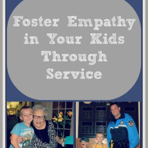 Foster Empathy in Your Kids Through Service