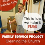 "Tips for Making Cleaning Fun:  Family Service Project ""Clean the Church Building"""