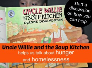 http://penniesoftime.com/kids-learning-about-hunger-and-homelessness-uncle-willie-and-the-soup-kitchen/