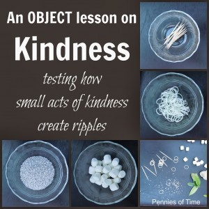 http://penniesoftime.com/object-lesson-on-acts-of-kindness/