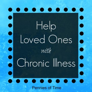 Help Loved Ones with Chronic Illness