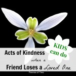 Act of Kindness: When a Friend Loses a Loved One