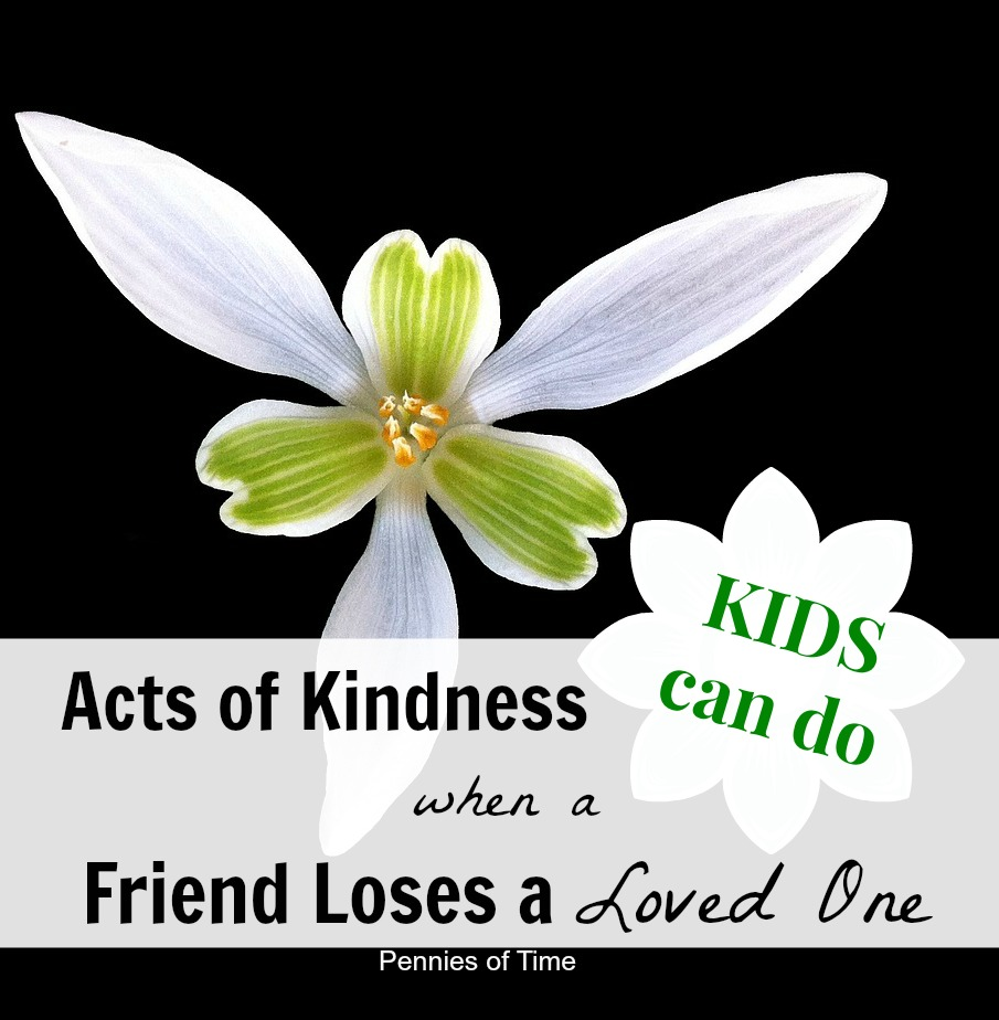 Act of Kindness When a Friend Loses a Loved One Pennies of Time