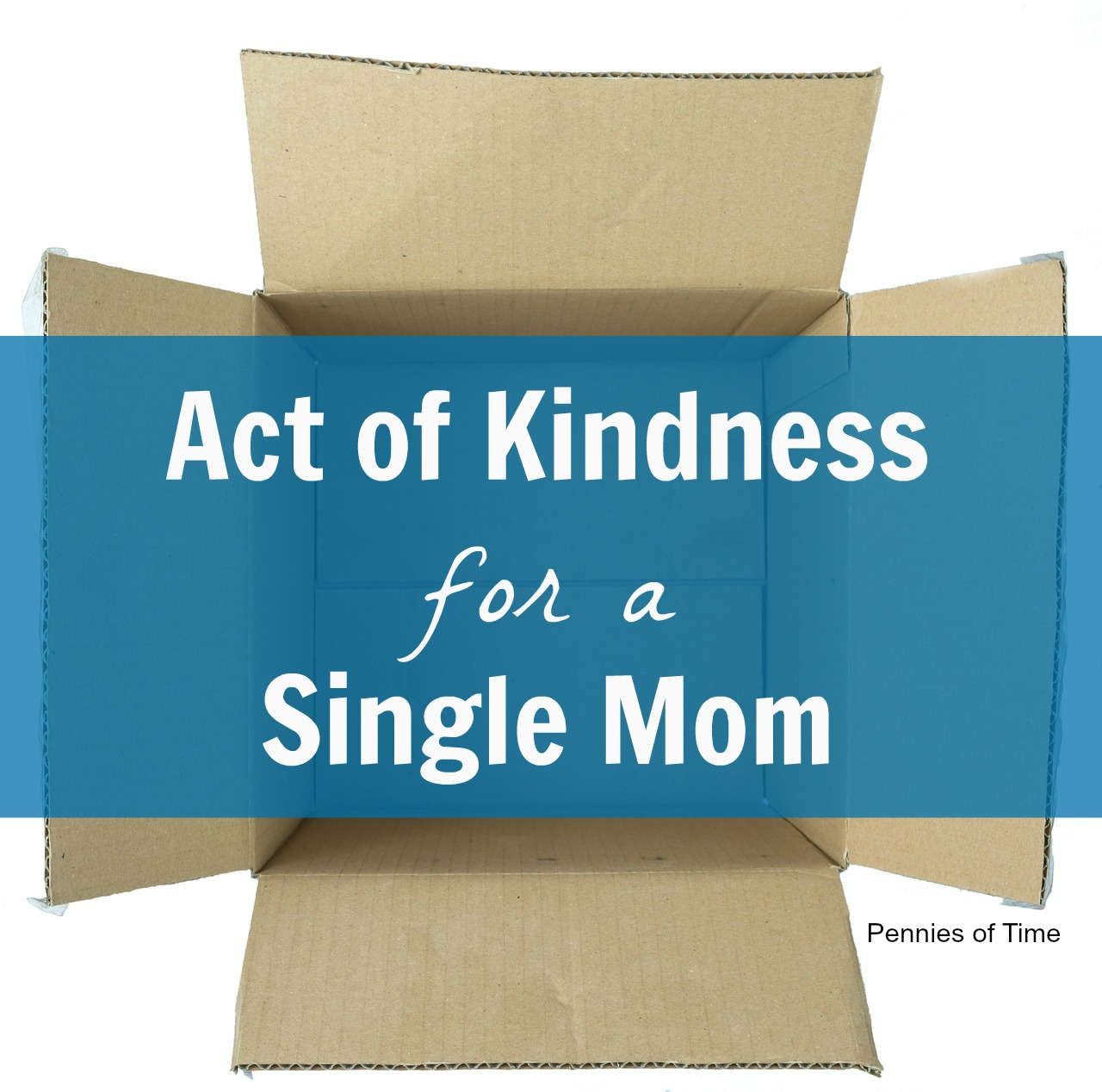 Act of Kindness for a Single Mom Pennies of Time