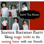 Service Birthday Party:  Show 'Em Magic