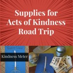 Kindness Supplies for Acts of Kindness Road Trip