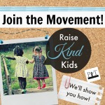Join the Movement of Raising Kind Kids!