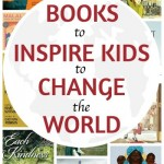 books to inspire kids to change the world
