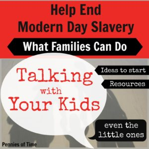 Help End Modern Day Slavery: Talking with Your Kids