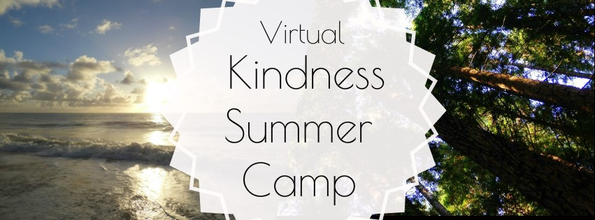 Virtual Kindness Summer Camp Raise Kind Kids