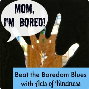 "Summer Time Boredom? Kids complaining about nothing to do? Kids Fighting? Beat the Boredom Blues and the ""ME"" Mentality! Encourage your kids to do acts of kindness that kids can do."